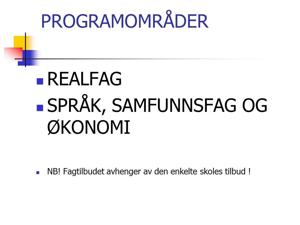 Fag- og timefordeling Vg 3: FELLESFAG: Norsk, 6 timer Kroppsøving, 2 timer Religion, 3 timer Historie, 4 timer Totalt 30 timer PROGRAMFAG: 2 Programfag fra eget programområde (realfag, språkfag eller samfunnsfag- og økonomi), 10 timer.