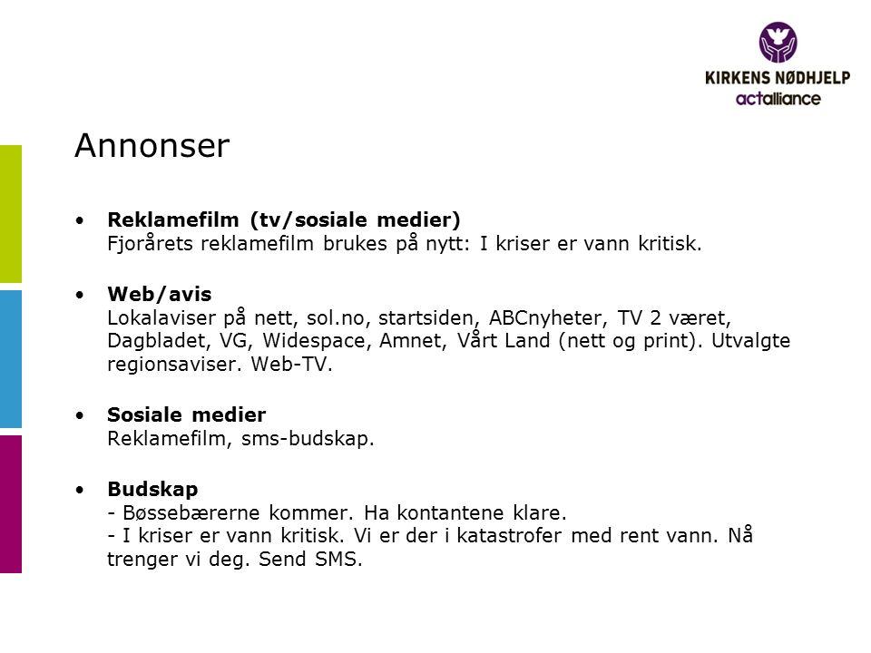 Annonser Reklamefilm (tv/sosiale medier) Fjorårets reklamefilm brukes på nytt: I kriser er vann kritisk. Web/avis Lokalaviser på nett, sol.no, startsi