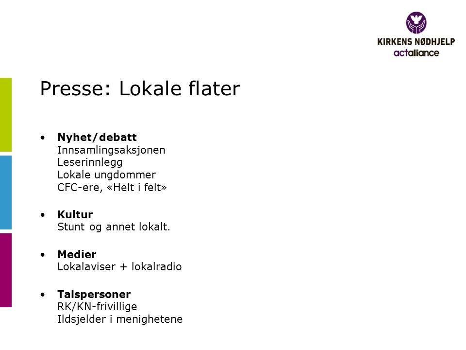 Presse: Lokale flater Nyhet/debatt Innsamlingsaksjonen Leserinnlegg Lokale ungdommer CFC-ere, «Helt i felt» Kultur Stunt og annet lokalt.