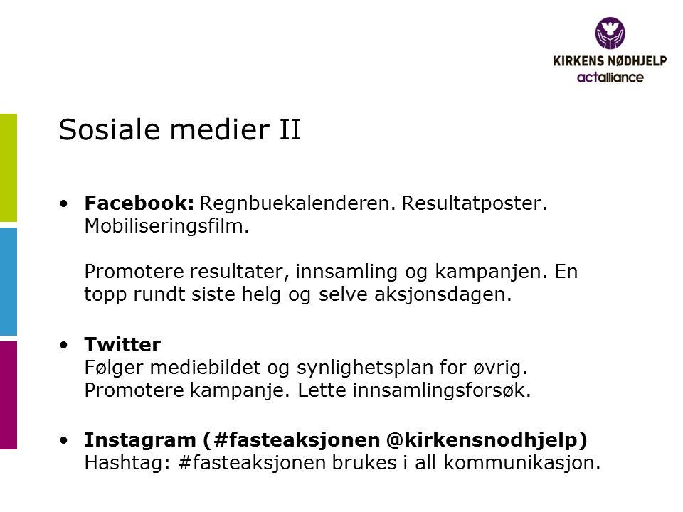 Sosiale medier II Facebook: Regnbuekalenderen. Resultatposter. Mobiliseringsfilm. Promotere resultater, innsamling og kampanjen. En topp rundt siste h