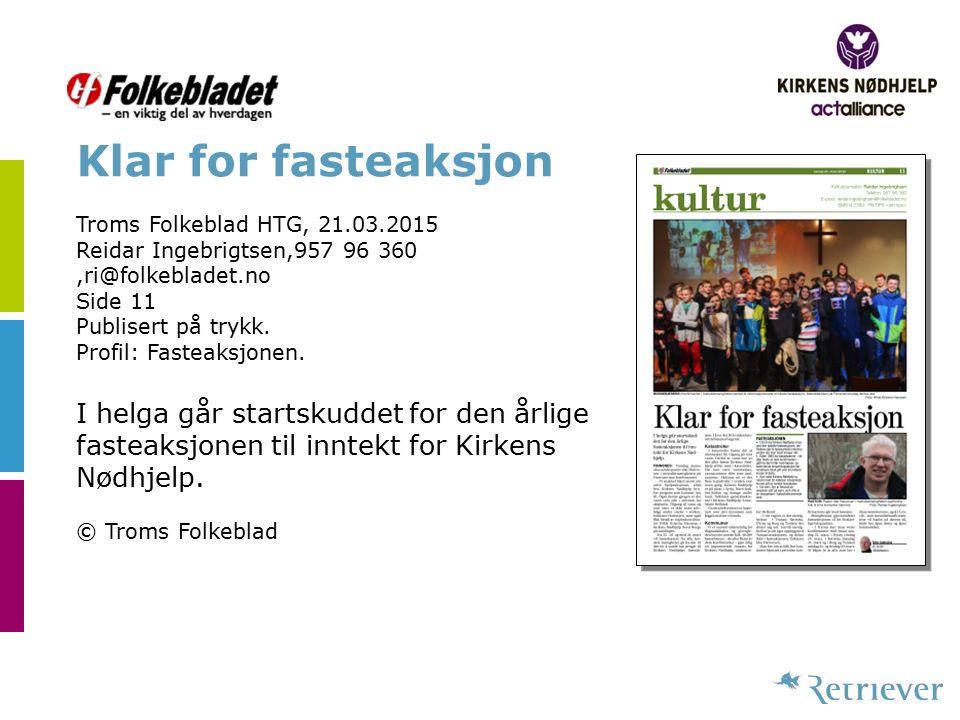 Klar for fasteaksjon Troms Folkeblad HTG, 21.03.2015 Reidar Ingebrigtsen,957 96 360,ri@folkebladet.no Side 11 Publisert på trykk. Profil: Fasteaksjone