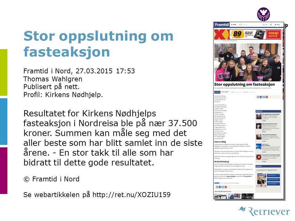 Stor oppslutning om fasteaksjon Framtid i Nord, 27.03.2015 17:53 Thomas Wahlgren Publisert på nett.