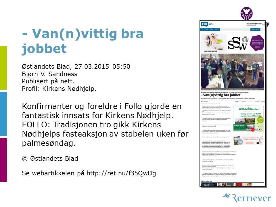 - Van(n)vittig bra jobbet Østlandets Blad, 27.03.2015 05:50 Bjørn V.