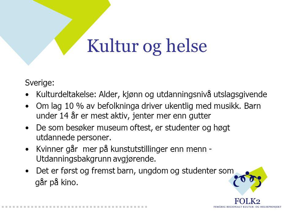 Kultur og helse Sverige: Kulturdeltakelse: Alder, kjønn og utdanningsnivå utslagsgivende Om lag 10 % av befolkninga driver ukentlig med musikk. Barn u