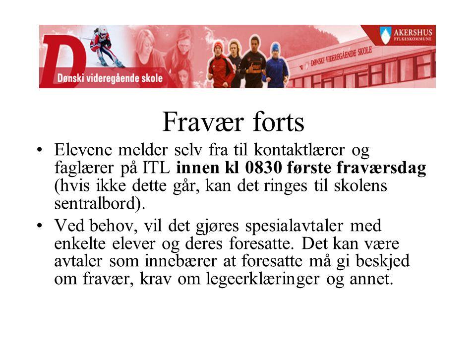 Fravær forts Elevene melder selv fra til kontaktlærer og faglærer på ITL innen kl 0830 første fraværsdag (hvis ikke dette går, kan det ringes til skol