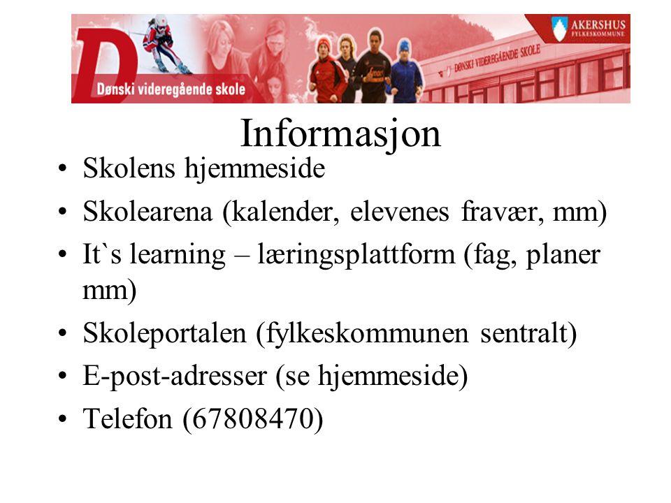 Informasjon Skolens hjemmeside Skolearena (kalender, elevenes fravær, mm) It`s learning – læringsplattform (fag, planer mm) Skoleportalen (fylkeskommu