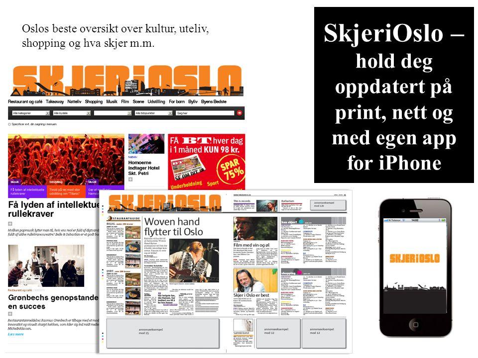 SkjeriOslo – hold deg oppdatert på print, nett og med egen app for iPhone Oslos beste oversikt over kultur, uteliv, shopping og hva skjer m.m.
