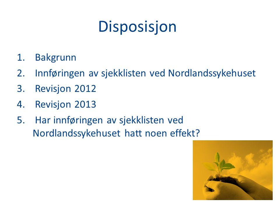 Disposisjon 1.Bakgrunn 2. Innføringen av sjekklisten ved Nordlandssykehuset 3.