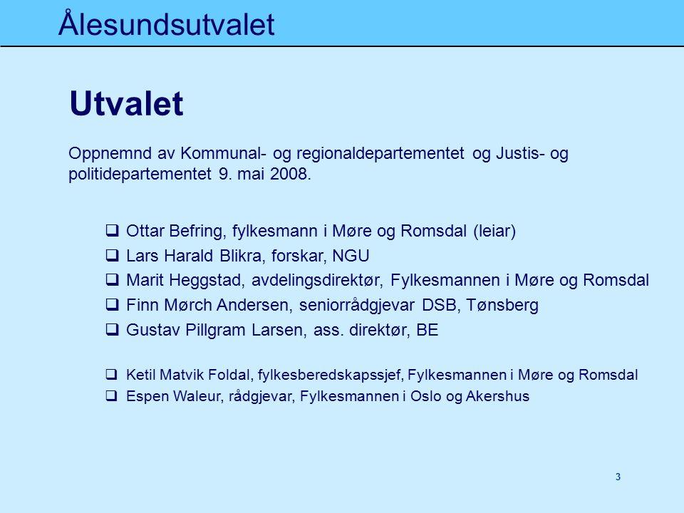 Ålesundsutvalet 3 Utvalet Oppnemnd av Kommunal- og regionaldepartementet og Justis- og politidepartementet 9.