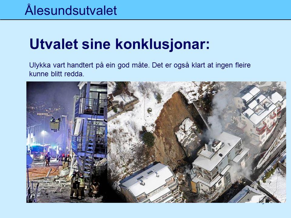 Ålesundsutvalet 5 Utvalet sine konklusjonar: Ulykka vart handtert på ein god måte.
