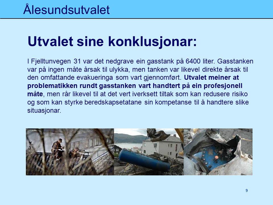 Ålesundsutvalet 9 Utvalet sine konklusjonar: I Fjelltunvegen 31 var det nedgrave ein gasstank på 6400 liter.