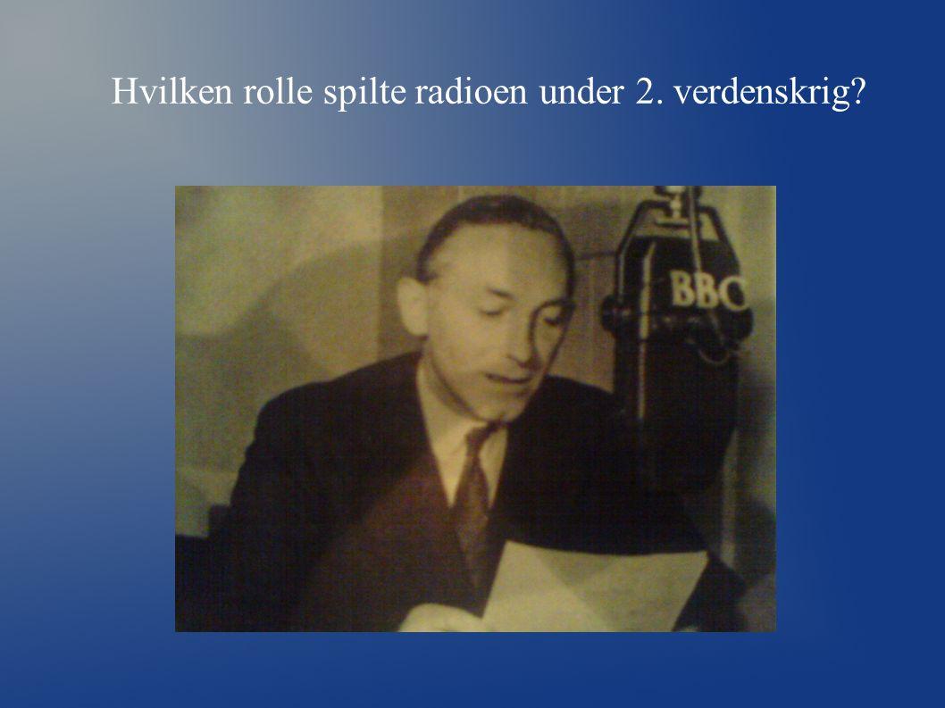 Hvilken rolle spilte radioen under 2. verdenskrig?