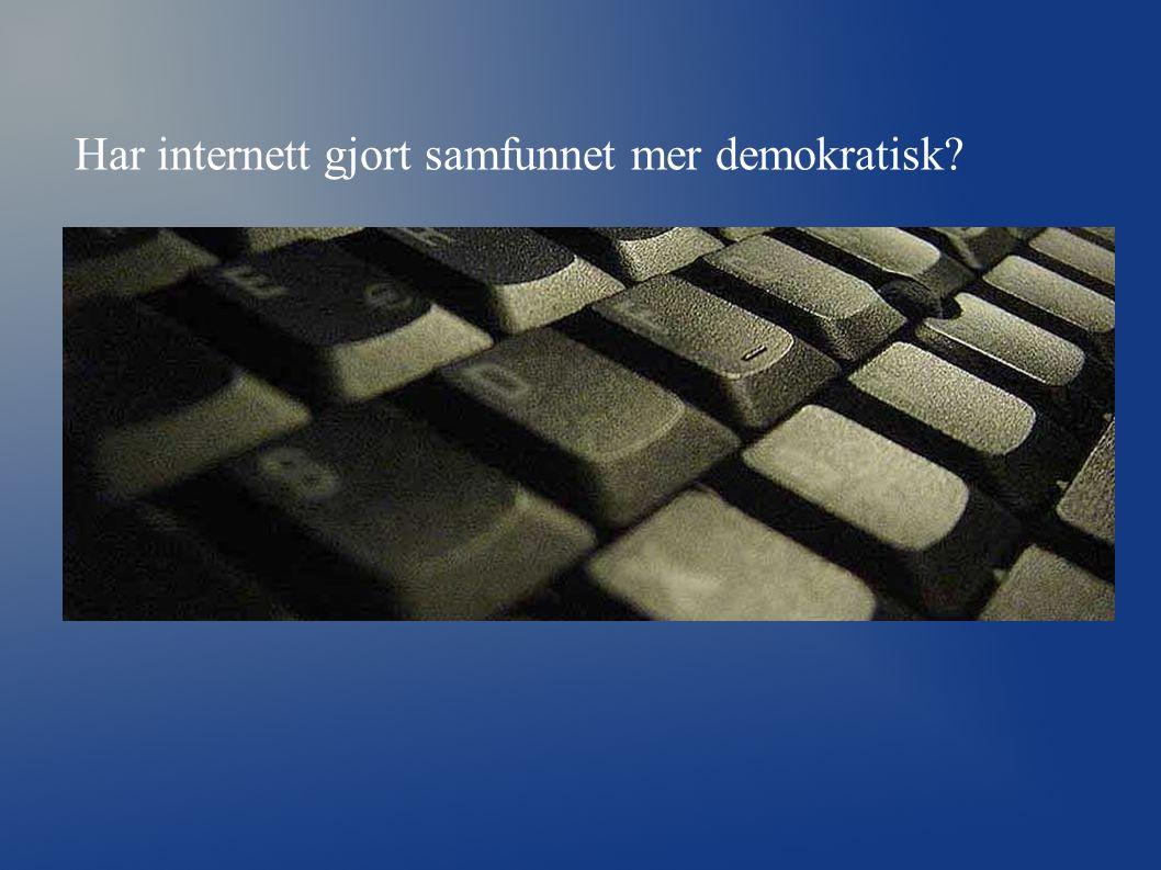 Har internett gjort samfunnet mer demokratisk?