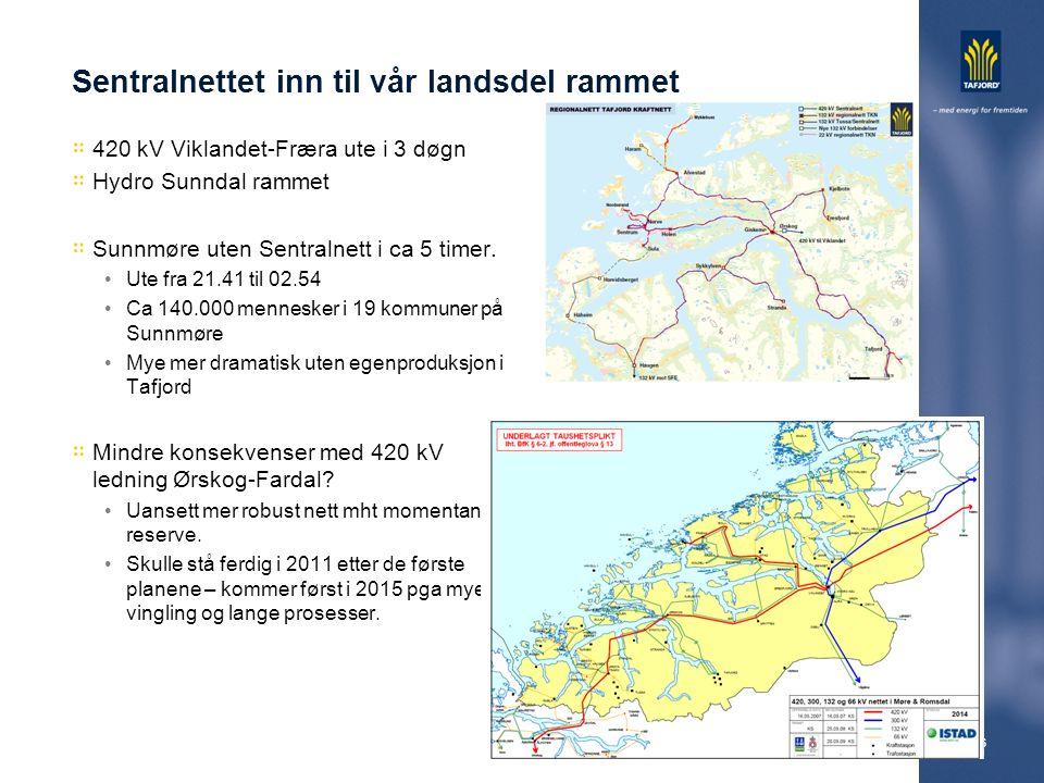 6 Sentralnettet inn til vår landsdel rammet 420 kV Viklandet-Fræra ute i 3 døgn Hydro Sunndal rammet Sunnmøre uten Sentralnett i ca 5 timer. Ute fra 2