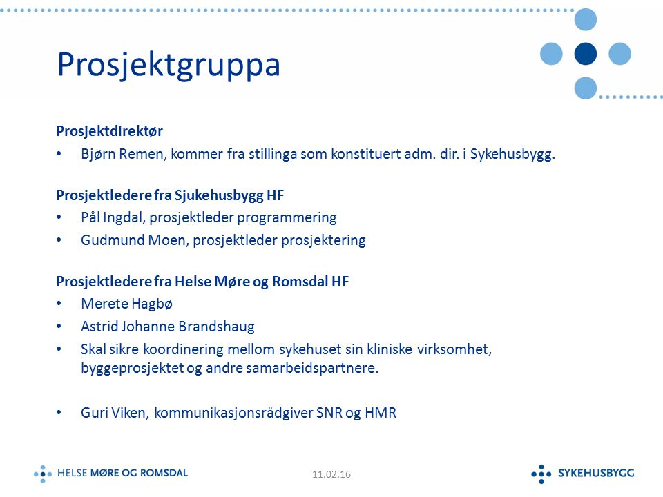 Prosjektgruppa Prosjektdirektør Bjørn Remen, kommer fra stillinga som konstituert adm.