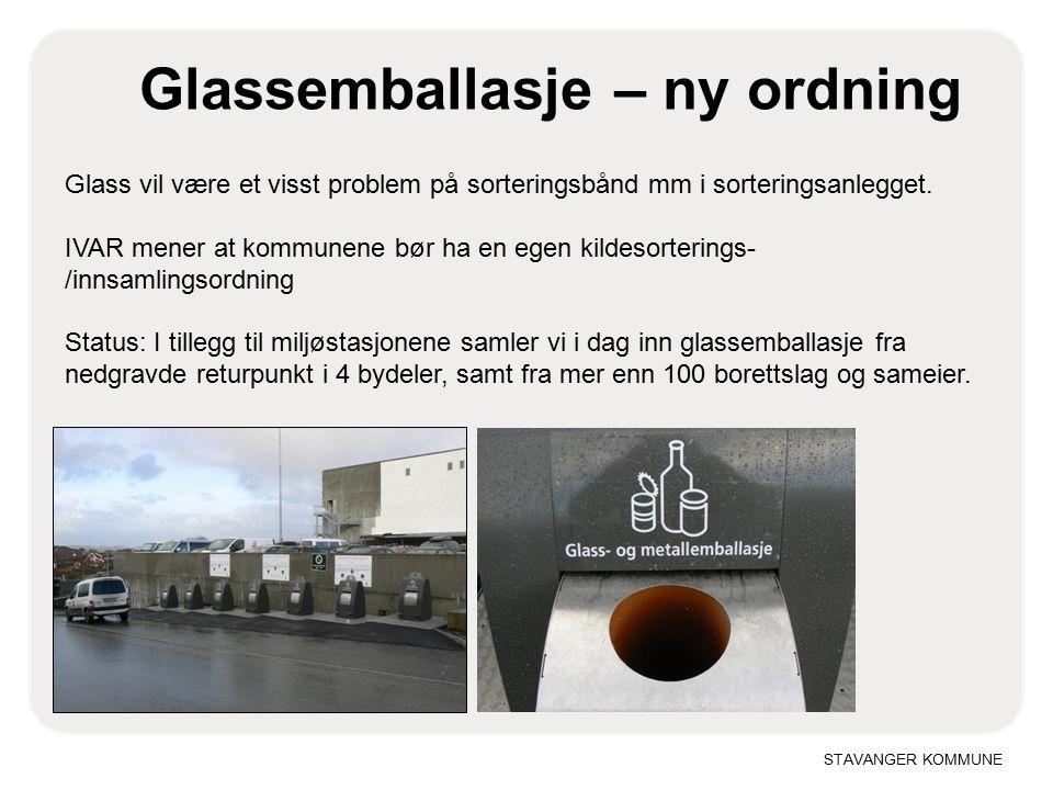 STAVANGER KOMMUNE Glassemballasje – ny ordning Glass vil være et visst problem på sorteringsbånd mm i sorteringsanlegget.