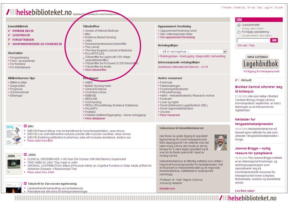 Tidsskrifter  2 300 tidsskrifter vi kjøper tilgang til – Lippincott: ca 100 høy impact-tidsskrifter – ProQuest: ca 2 130 tidsskrifter – Swets: 25 viktige tidsskrifter (bl.a.