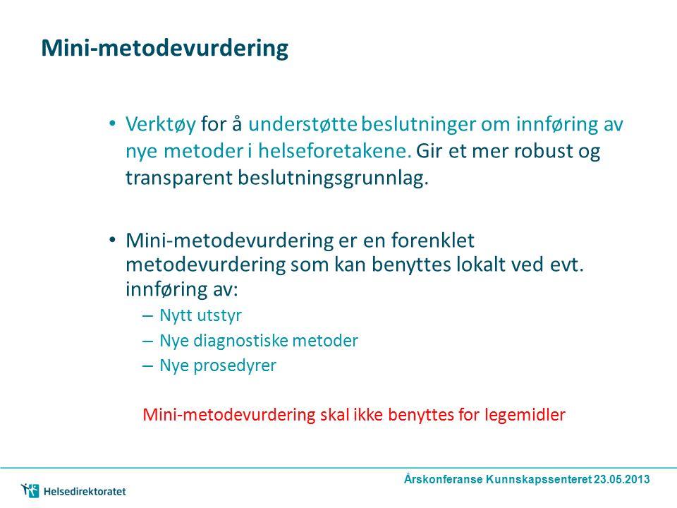 | Møte - Finansieringssystemet for ny kreftbehandling 3. september 2012 | 10 Mini-metodevurdering Verktøy for å understøtte beslutninger om innføring