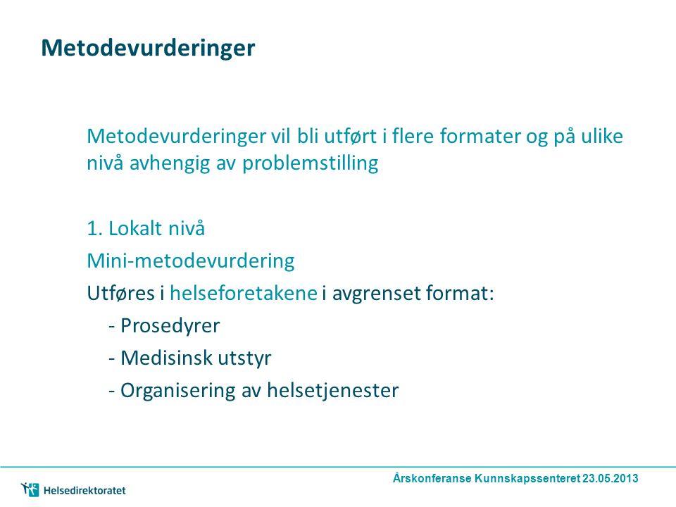 Metodevurderinger Metodevurderinger vil bli utført i flere formater og på ulike nivå avhengig av problemstilling 1. Lokalt nivå Mini-metodevurdering U