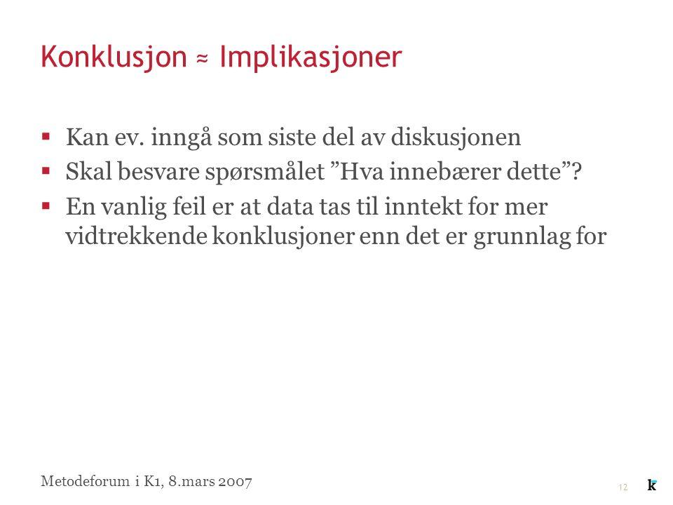 12 Konklusjon ≈ Implikasjoner  Kan ev.
