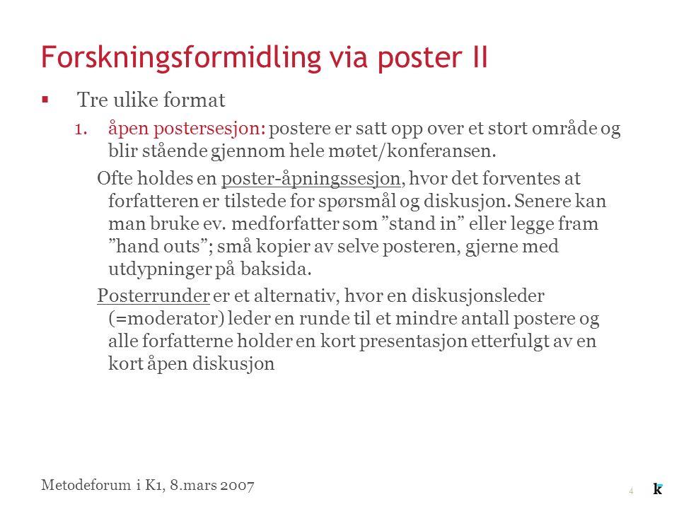 15 Forslag til poster (Shelledy 2004) Metodeforum i K1, 8.mars 2007