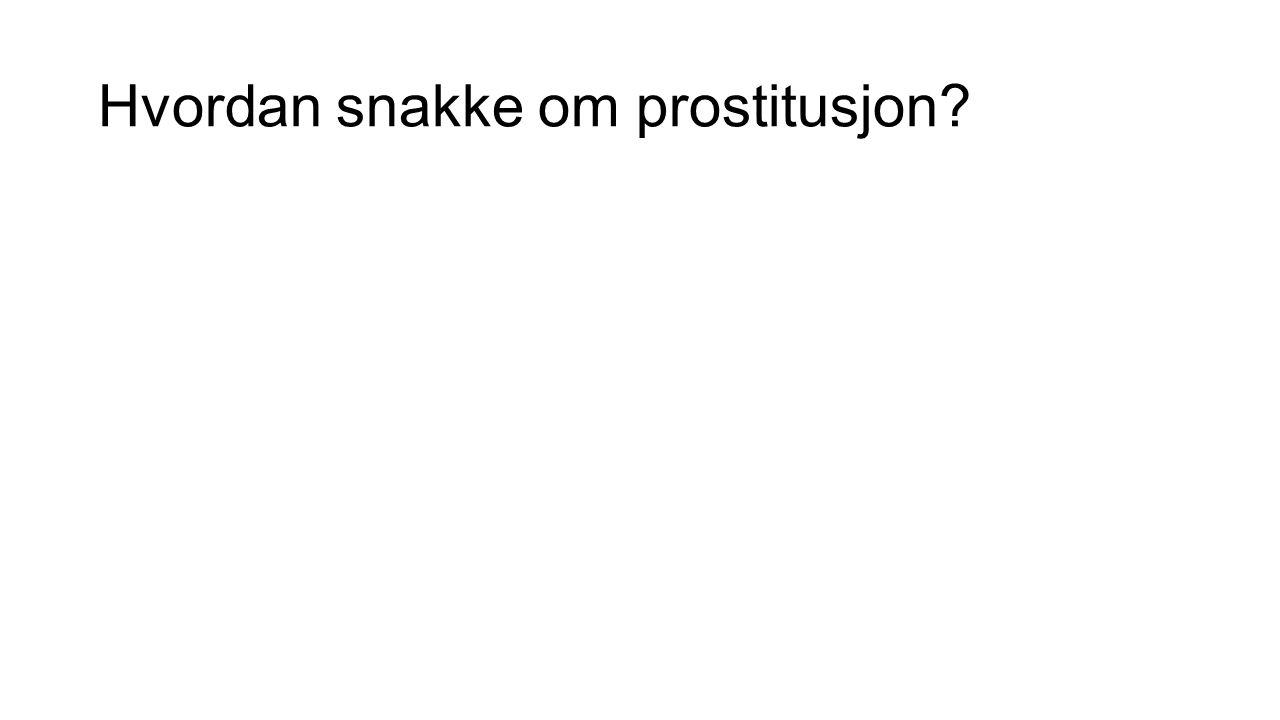 Hvordan snakke om prostitusjon