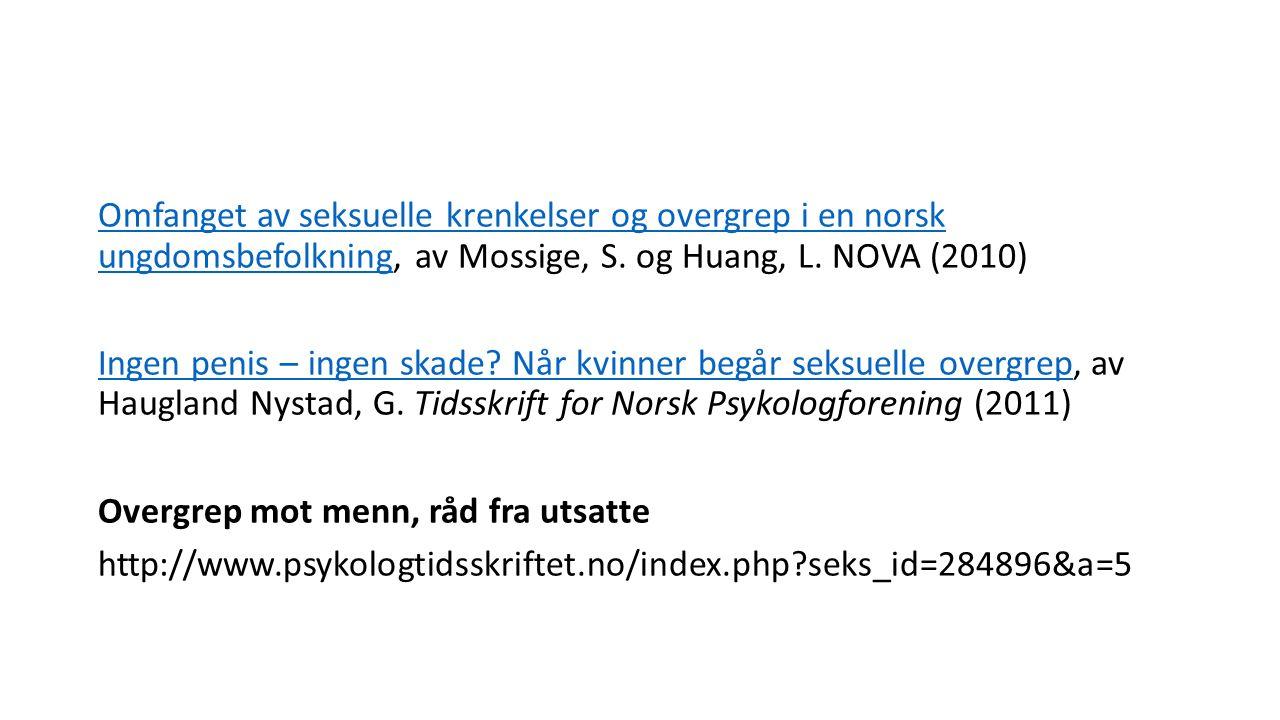 Omfanget av seksuelle krenkelser og overgrep i en norsk ungdomsbefolkningOmfanget av seksuelle krenkelser og overgrep i en norsk ungdomsbefolkning, av Mossige, S.