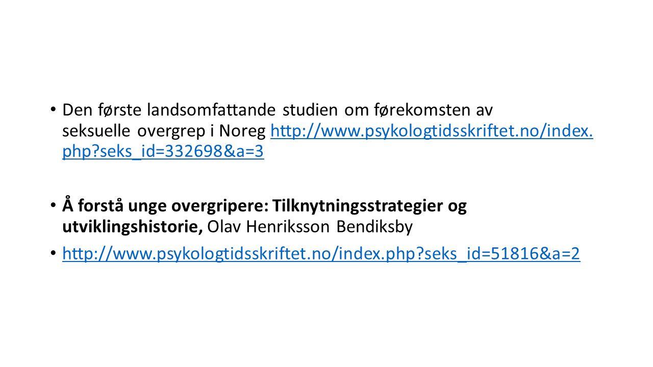 Den første landsomfattande studien om førekomsten av seksuelle overgrep i Noreg http://www.psykologtidsskriftet.no/index.