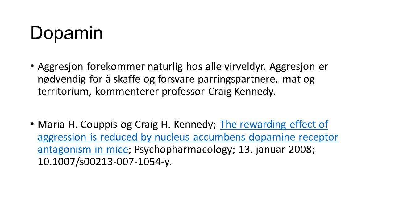 Dopamin Aggresjon forekommer naturlig hos alle virveldyr.