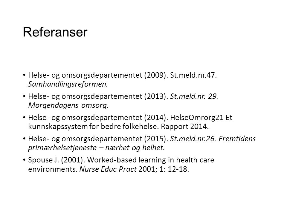 Referanser Helse- og omsorgsdepartementet (2009). St.meld.nr.47.