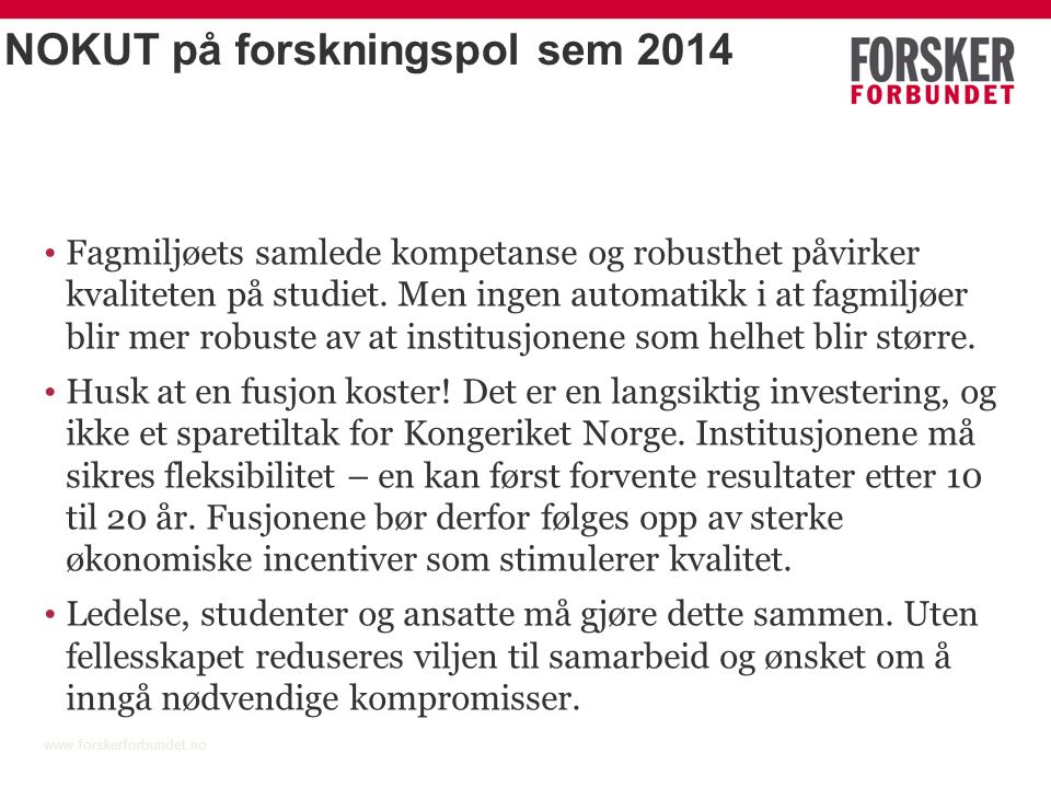 www.forskerforbundet.no Takk for seg! www.forskerforbundet.no