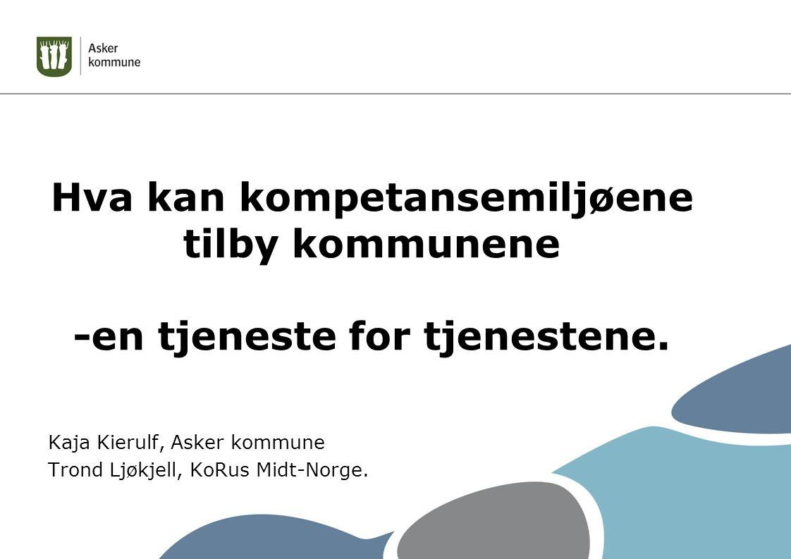 Disposisjon: Kompetanse- og kvalitetsutvalget: - bakgrunn og mandat Kompetansesentrene: - samfunnsoppdrag og målgrupper Kommunens behov: - oversikt og utfordringsbilde Beveggrunnen for arbeidet: - det overordna folkehelseperspektivet Hvordan møter kompetansesentrene tjenestenes behov: - en tjeneste for tjenestene.