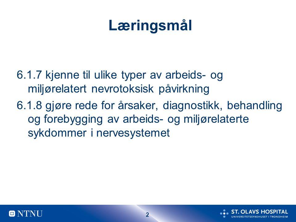 3 Innvirkning på det perifere nervesystemet PNS Nevropatier (PN)