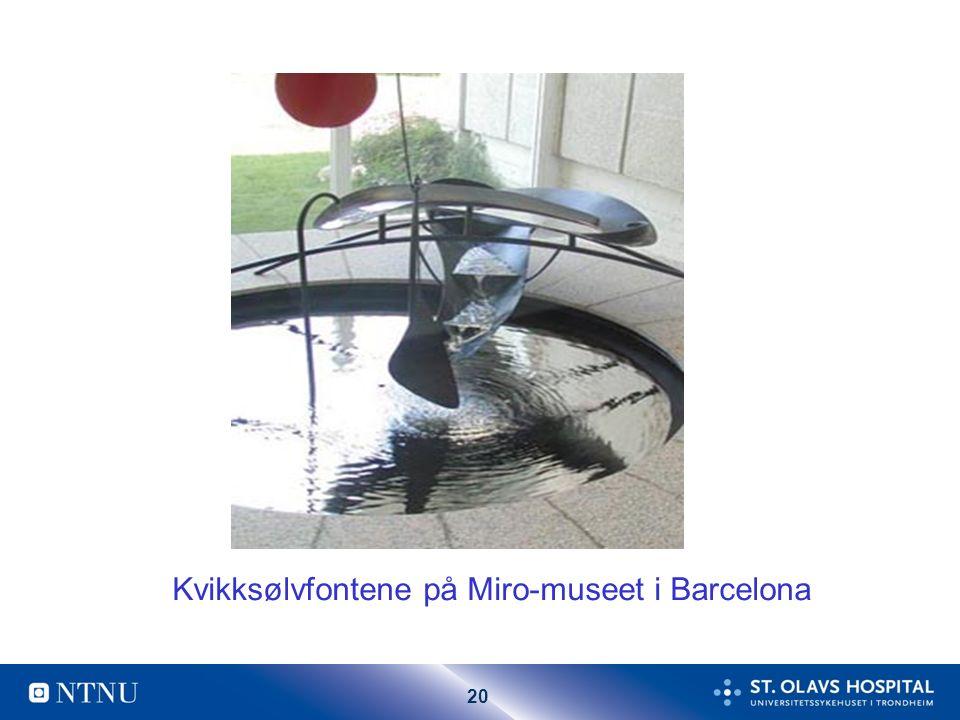 20 Kvikksølvfontene på Miro-museet i Barcelona