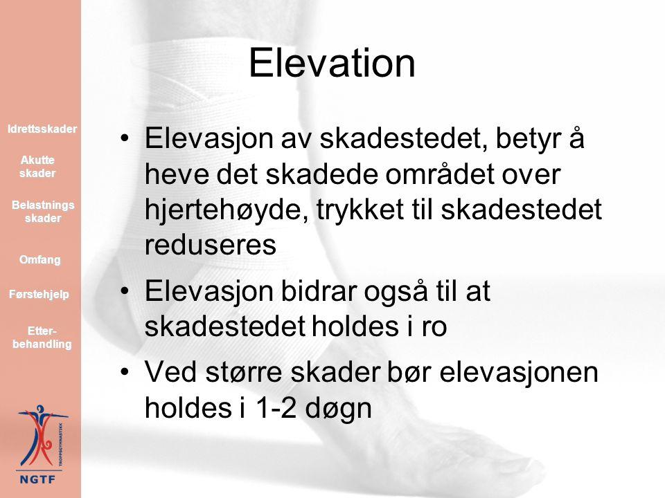 Compression Kompresjonen bør vare lenger enn nedkjølingen Når vi avslutter nedkjølingen skal den elastiske bandasjen fortsatt ligge på Sportsteip skal ikke brukes som kompresjon ved akutte skader Førstehjelp Akutte skader Akutte skader Omfang Belastnings skader Belastnings skader Etter- behandling Etter- behandling Idrettsskader