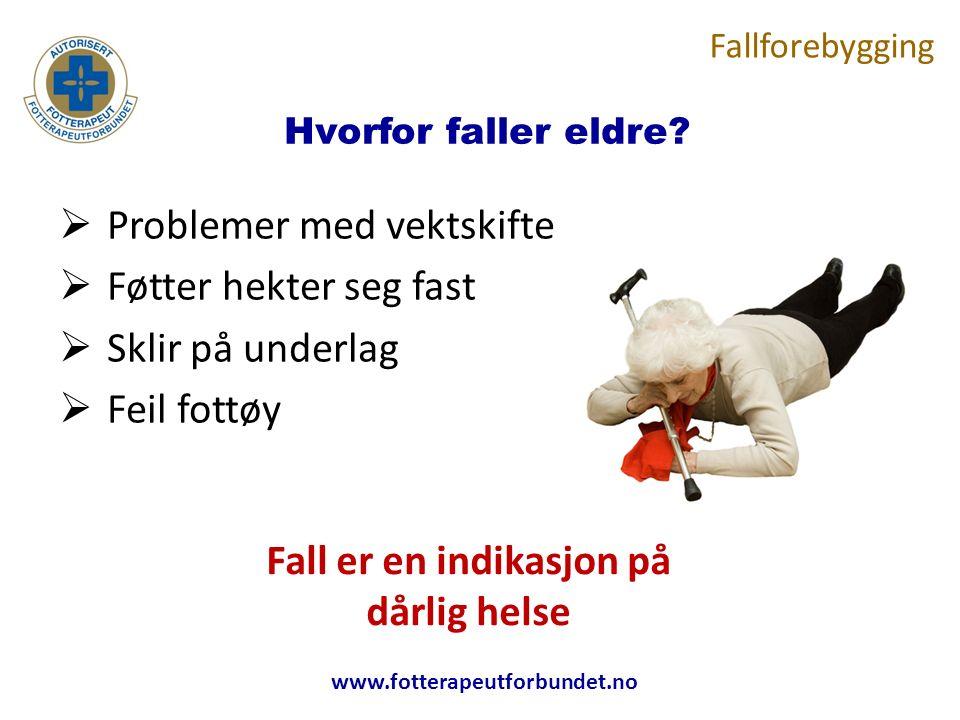 www.fotterapeutforbundet.no Hvorfor faller eldre.