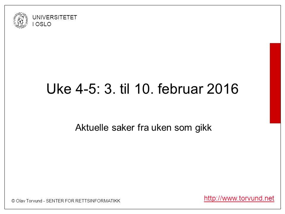 © Olav Torvund - SENTER FOR RETTSINFORMATIKK UNIVERSITETET I OSLO http://www.torvund.net Uke 4-5: 3.