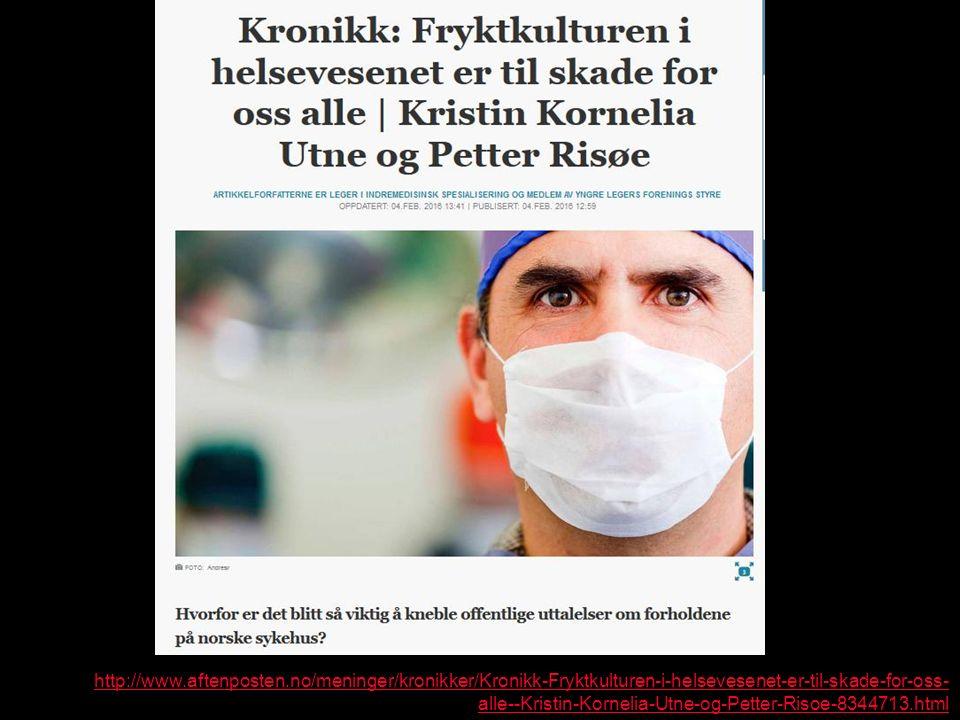 http://www.aftenposten.no/meninger/kronikker/Kronikk-Fryktkulturen-i-helsevesenet-er-til-skade-for-oss- alle--Kristin-Kornelia-Utne-og-Petter-Risoe-8344713.html