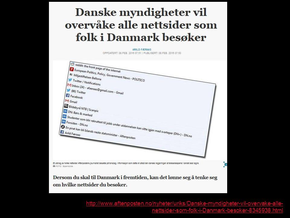 http://www.aftenposten.no/nyheter/uriks/Danske-myndigheter-vil-overvake-alle- nettsider-som-folk-i-Danmark-besoker-8345938.html