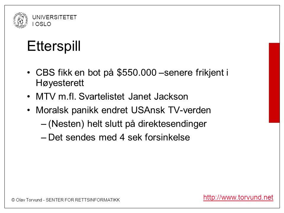 © Olav Torvund - SENTER FOR RETTSINFORMATIKK UNIVERSITETET I OSLO http://www.torvund.net Etterspill CBS fikk en bot på $550.000 –senere frikjent i Høyesterett MTV m.fl.