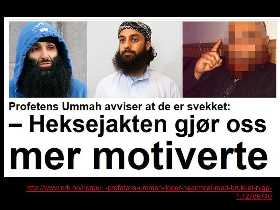 http://www.nrk.no/norge/_-profetens-ummah-ligger-naermest-med-brukket-rygg- 1.12789740