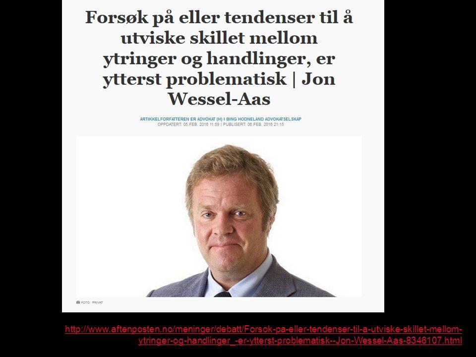 http://www.aftenposten.no/meninger/debatt/Forsok-pa-eller-tendenser-til-a-utviske-skillet-mellom- ytringer-og-handlinger_-er-ytterst-problematisk--Jon-Wessel-Aas-8346107.html