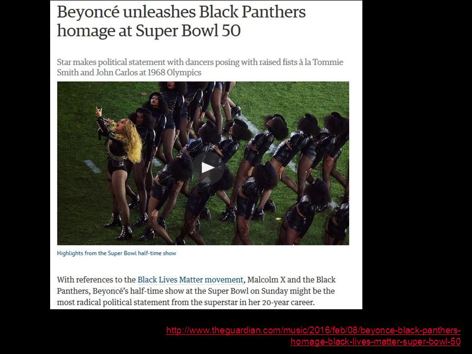 http://www.theguardian.com/music/2016/feb/08/beyonce-black-panthers- homage-black-lives-matter-super-bowl-50