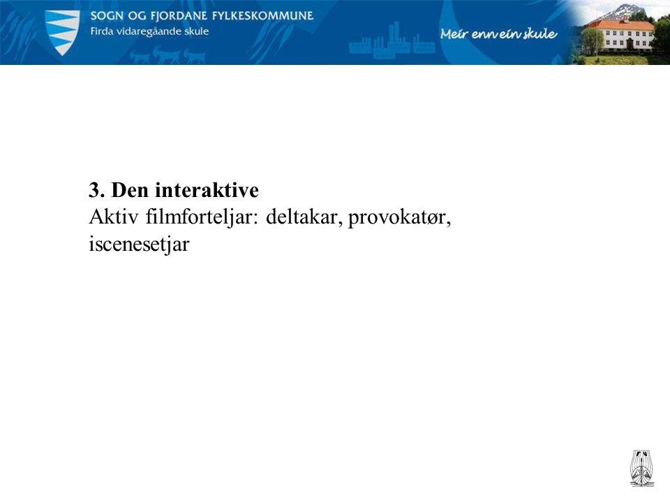 3. Den interaktive Aktiv filmforteljar: deltakar, provokatør, iscenesetjar