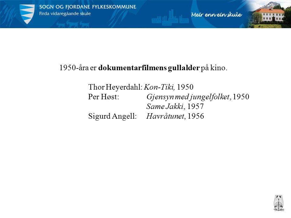 1950-åra er dokumentarfilmens gullalder på kino.