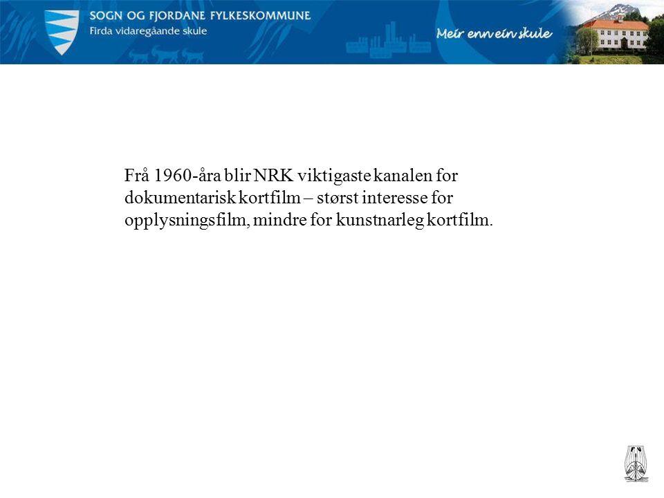 Frå 1960-åra blir NRK viktigaste kanalen for dokumentarisk kortfilm – størst interesse for opplysningsfilm, mindre for kunstnarleg kortfilm.