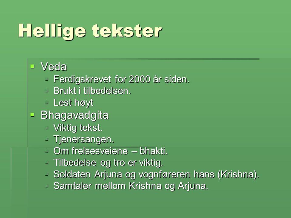 Hellige tekster  Veda  Ferdigskrevet for 2000 år siden.
