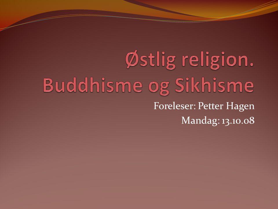 Foreleser: Petter Hagen Mandag: 13.10.08