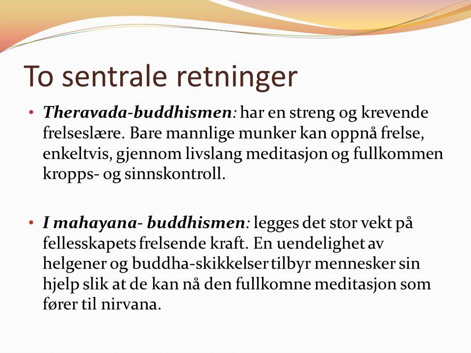 To sentrale retninger Theravada-buddhismen: har en streng og krevende frelseslære.