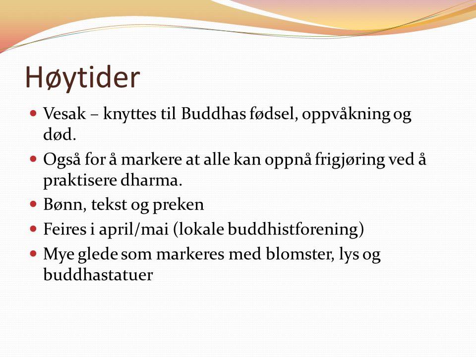 Høytider Vesak – knyttes til Buddhas fødsel, oppvåkning og død.
